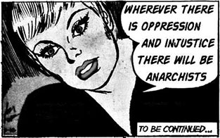 Wherever there is oppression and injustice there will be anarchists