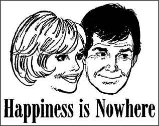 Happiness is nowhere