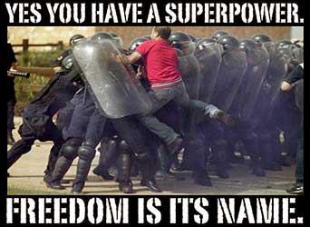 Yes you have a superpower, freedom is its name