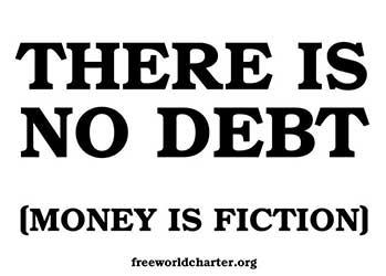 There is no debt, money is fiction
