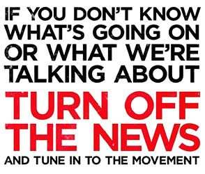 Turn off the news and tune in to the movement