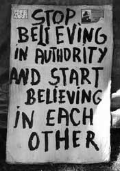 Stop believing in autority and start believing in each other