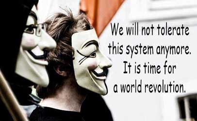 We will not tolerate this system anymore. It is time for a world revolution.