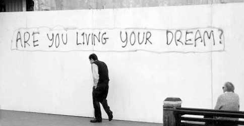 Are you living your dream ?